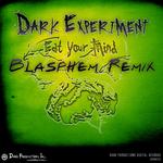 DARK EXPERIMENT - Eat Your Mind (Blasphem remix) (Front Cover)