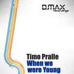 TIMO PRALLE - When We Were Young (Front Cover)