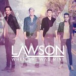 LAWSON - When She Was Mine (Front Cover)