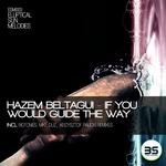 HAZEM BELTAGUI - If You Would Guide The Way (Front Cover)