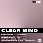 GEORGE PRIVATTI/JOHN REYES/MAXIMUS BELLINI/WARPED & NEVILLE/WILLIAM ARIS - Clear Mind (Front Cover)