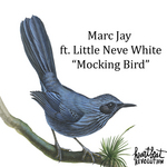 JAY, Marc feat LITTLE NEVE WHITE - Mocking Bird (Front Cover)