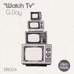 G-DAY/DIMA BIGULAEV - Watch Tv (Front Cover)