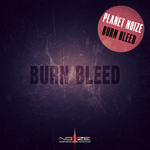 PLANET NOIZE - Burn Bleed (Front Cover)