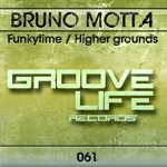 BRUNO MOTTA - Funkytime/Higher Grounds (Front Cover)