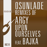 Osunlade Remixes Of: Upon Ourselves