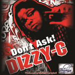 DIZZY C - Don't Ask! (Front Cover)