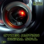 CYBER MOTION - Cyber Motion - Digital Soul EP (Front Cover)