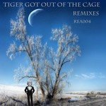 Tiger Got Out Of The Cage (remixes)