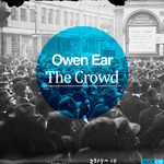 OWEN EAR - The Crowd (Front Cover)