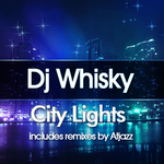 DJ WHISKY - City Lights EP (Front Cover)