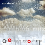RUIZ, Abraham - Cuestion About Me (Front Cover)