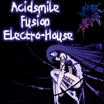 ACIDSMILE - Fusion Electro-House (Front Cover)