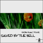 RON RACTIVE - Saved By The Bell (Front Cover)