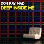 DON RAY MAD - Deep Inside Me (Front Cover)