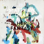 MATTHEW DEAR - Her Fantasy (Front Cover)