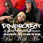 DJN PROJECT/NEF NUNEZ feat JOELL ORTIZ - Be With Me (Front Cover)
