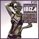 Takeover Ibiza 2012 (The House Files)