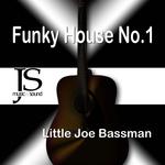 LITTLE JOE BASSMAN - Funky House No 1 (Front Cover)