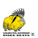 T ORLANDO feat MATTHEW1626 - Bison Beats (Front Cover)