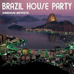 VARIOUS - Brazil House Party (Front Cover)