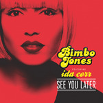 BIMBO JONES - See You Later (Front Cover)