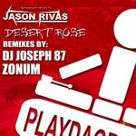 RIVAS, Jason - Desert Rose (Remixes) (Front Cover)