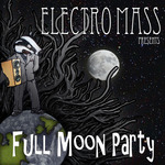 ELECTROMASS - Full Moon Party (Front Cover)