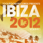Toolroom Records Ibiza 2012 Vol 1
