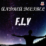 DECIBEL, Andrea - FLY (Front Cover)