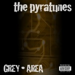 PYRATUNES - Grey Area (Front Cover)