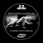 PROTOTYPE HARDCORE - Hardsound Warriors (Front Cover)