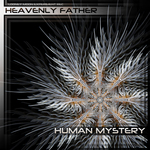 HEAVENLY FATHER - Human Mystery (Front Cover)