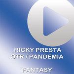 PRESTA, Ricky/OTR/PANDEMIA - Fantasy (Front Cover)