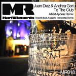 JUAN DIAZ/ANDREA GORI - To The Club (Front Cover)