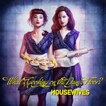 HOUSEWIVES - What's Cooking On The Dance Floor? (Front Cover)