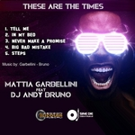 MATTIA, Garbellini feat DJ ANDY BRUNO - These Are The Times (Front Cover)