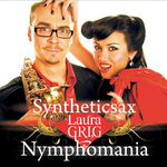 SYNTHETICSAX & LAURA GRIG - Nymphomania (Front Cover)