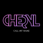 CHERYL - Call My Name (Front Cover)