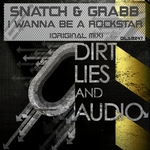 SNATCH & GRABB - I Wanna Be A Rockstar (Front Cover)