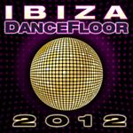 DANCE DJ & COMPANY - Ibiza Dance Floor 2012 (Front Cover)