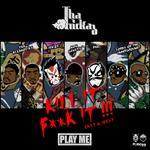 TRICKAZ, Tha - Kill It F**k It (Front Cover)