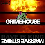 GRIMEHOUSE - Rave Is King/Massive Strike (Front Cover)