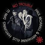 MORRELL, Paul & KATHERINE ELLIS feat DAN W - No Trouble (Front Cover)