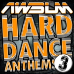 Awsum Hard Dance Anthems Volume 3
