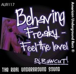 DJ RAWCUT - Behaving Freaky: Feel The Love! (Front Cover)