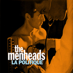 MENHEADS, The - La Politique (Front Cover)
