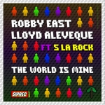 EAST, Robby /LLOYD ALEVEQUE feat MC S LA ROCK - The World Is Mine (Front Cover)