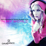DAVIDDANCE/KLAUDIA KIX - In My World (Front Cover)