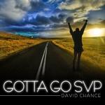 DAVID CHANCE - Gotta Go SVP (Front Cover)